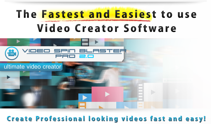 Click here & check out Video Spin Blaster Pro now!