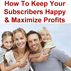 Keep your subscribers happy